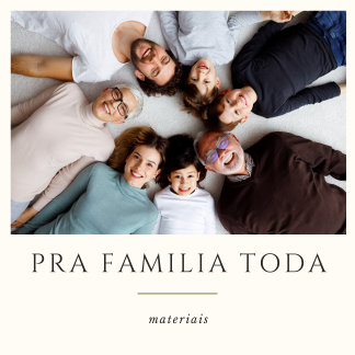Para família toda